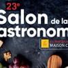 Salon de la GASTRONOMIE - 8 au 13 NOV 2019