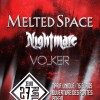 VOLKER, NIGHTMARE ET MELTED SPACE