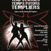 TEMPS PASSES, TEMPS FUTURS, TEMPLIERS