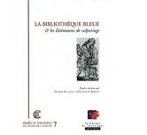 LA BIBLIOTHÈQUE BLEUE ET LES LITTÉRATURES DE COLPORTAGE