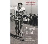 MARCEL BIDOT - Souvenirs, ou l'épopée du Tour de France