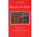 HUGUES DE PAYNS - Chevalier Champenois, Fondateur de l'Ordre des Templiers