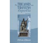 Des Tricasses aux Troyens d'aujourd'hui