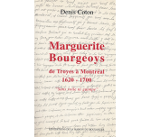 MARGUERITE BOURGEOYS - De Troyes à Montréal 1620-1700