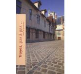 Troyes, pas à pas...