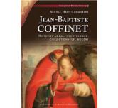 JEAN-BAPTISTE COFFINET - Historien local, archéologue, collectionneur, mécène