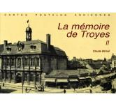 LA MÉMOIRE DE TROYES II
