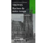 TROYES, RACINES DE NOTRE TEMPS - Mémoires troyennes de vie quotidienne (1ère partie)