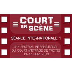 SÉANCE DE COURTS MÉTRAGES - INTERNATIONALE 1